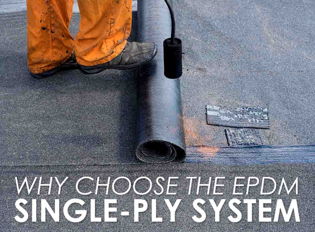 Why Choose the EPDM Single-Ply System
