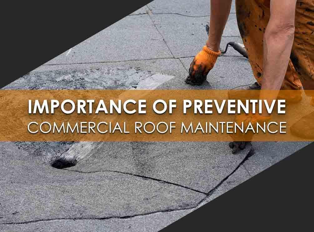 Importance of Preventive Commercial Roof Maintenance