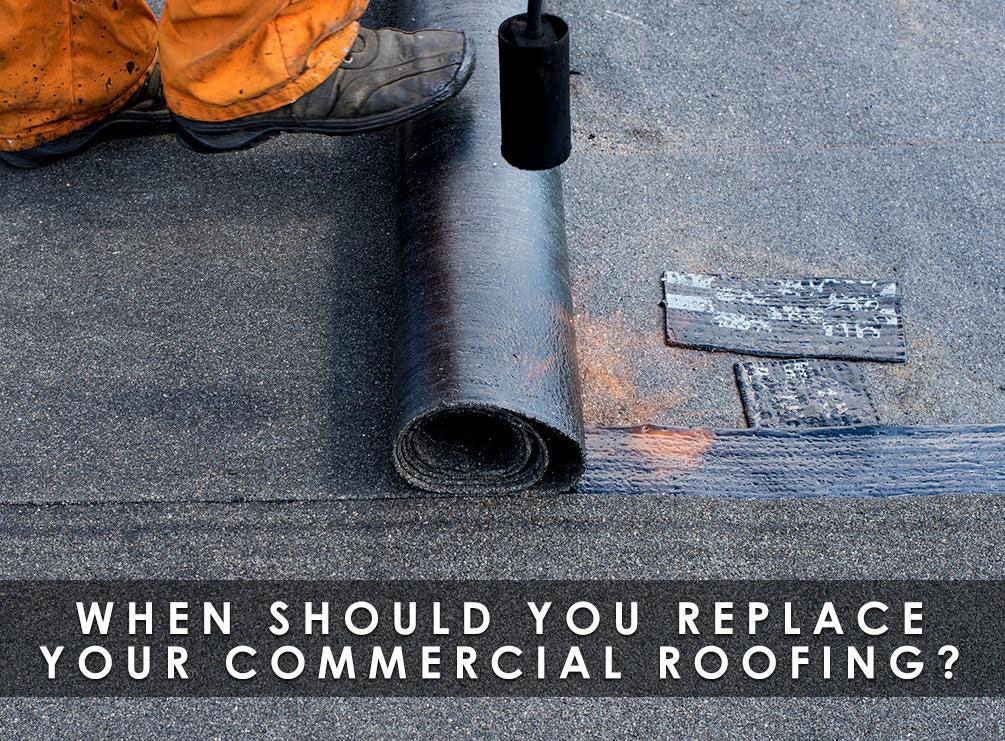 When Should You Replace Your Commercial Roofing?