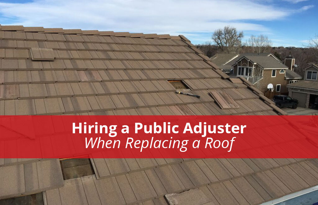 Hiring a Public Adjuster When Replacing a Roof